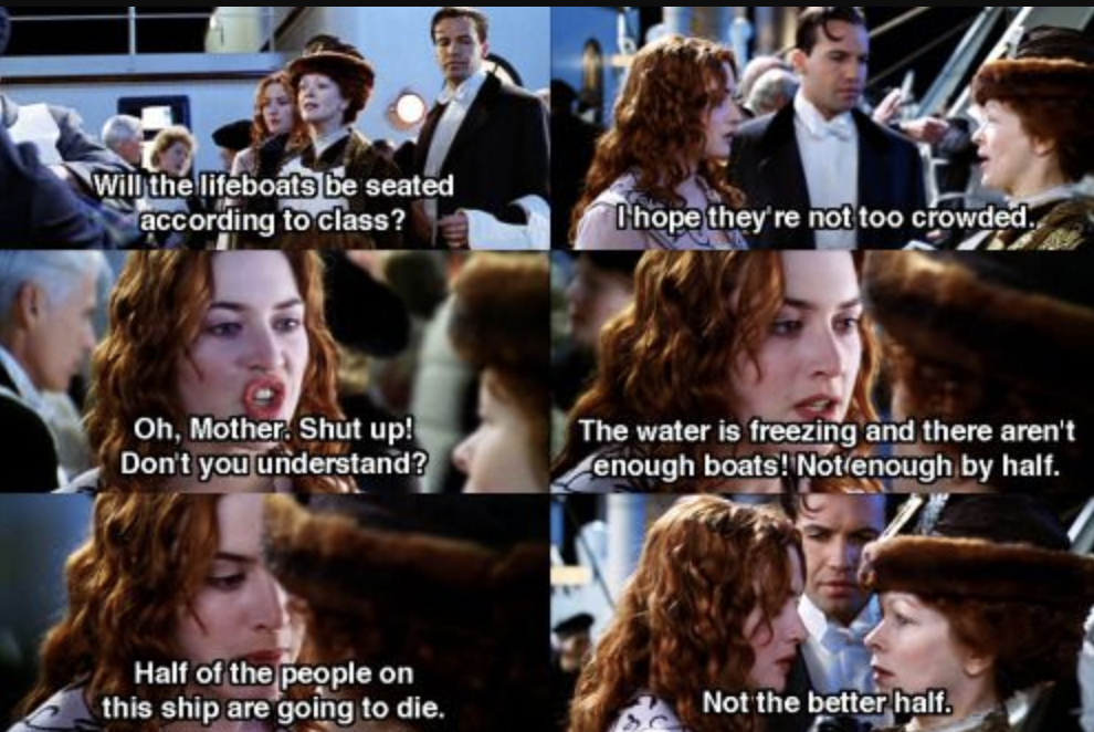 "Rose's mom being an absolute jerk in ""Titanic"""