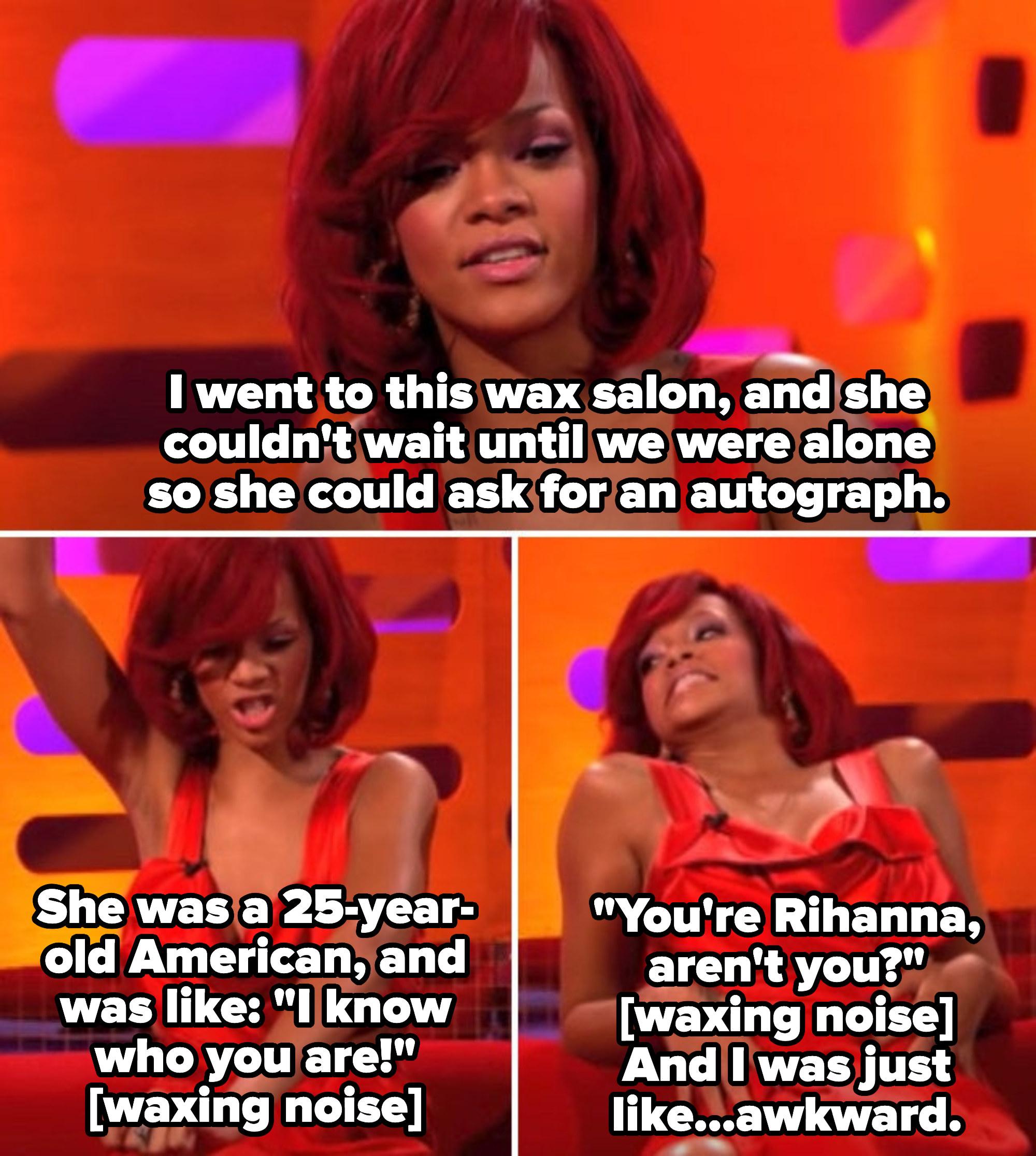Rihanna describing the joy the American fan had while giving Rihanna a bikini wax