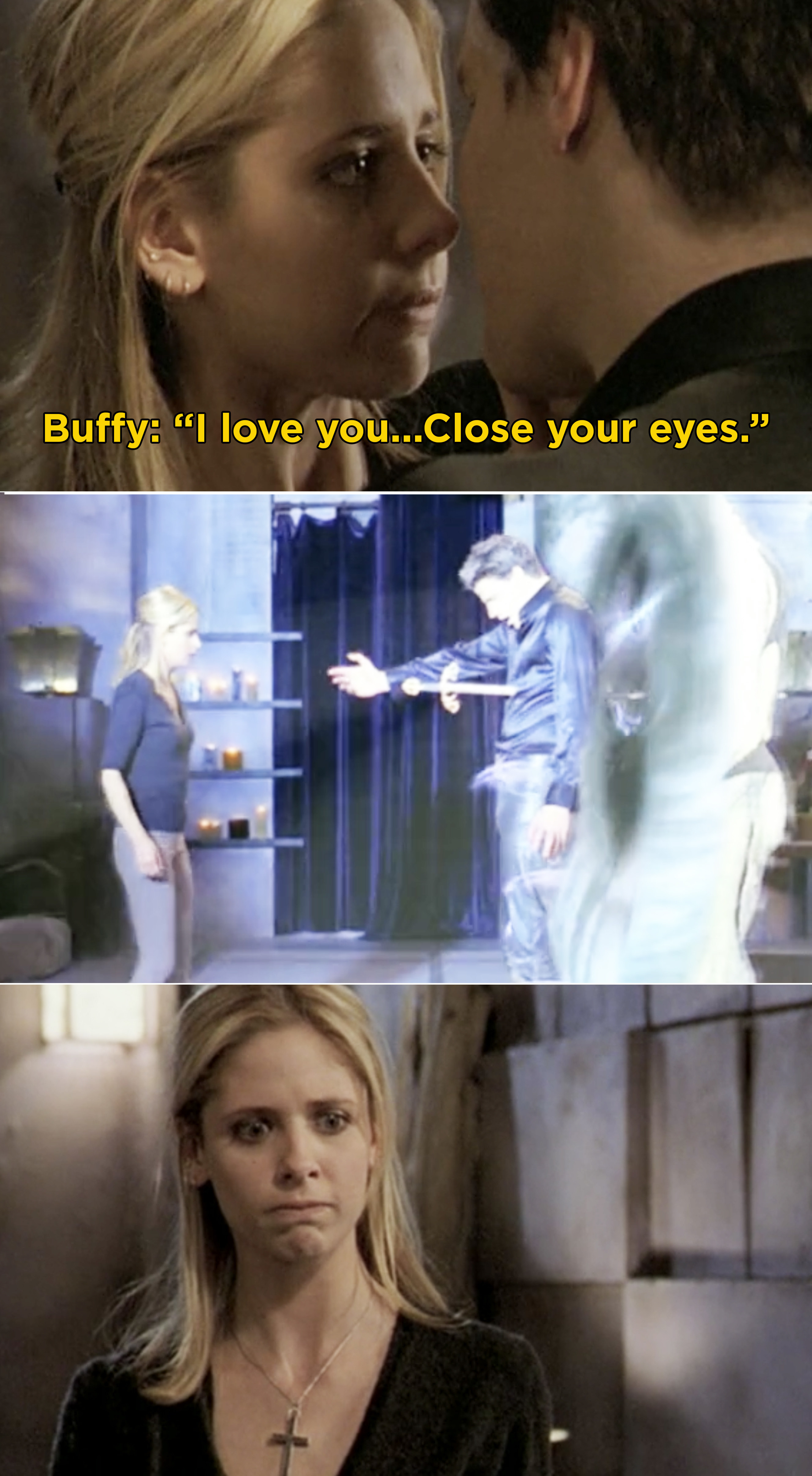 Buffy telling Angel she loves him and to close his eyes before stabbing him and sending him through a portal