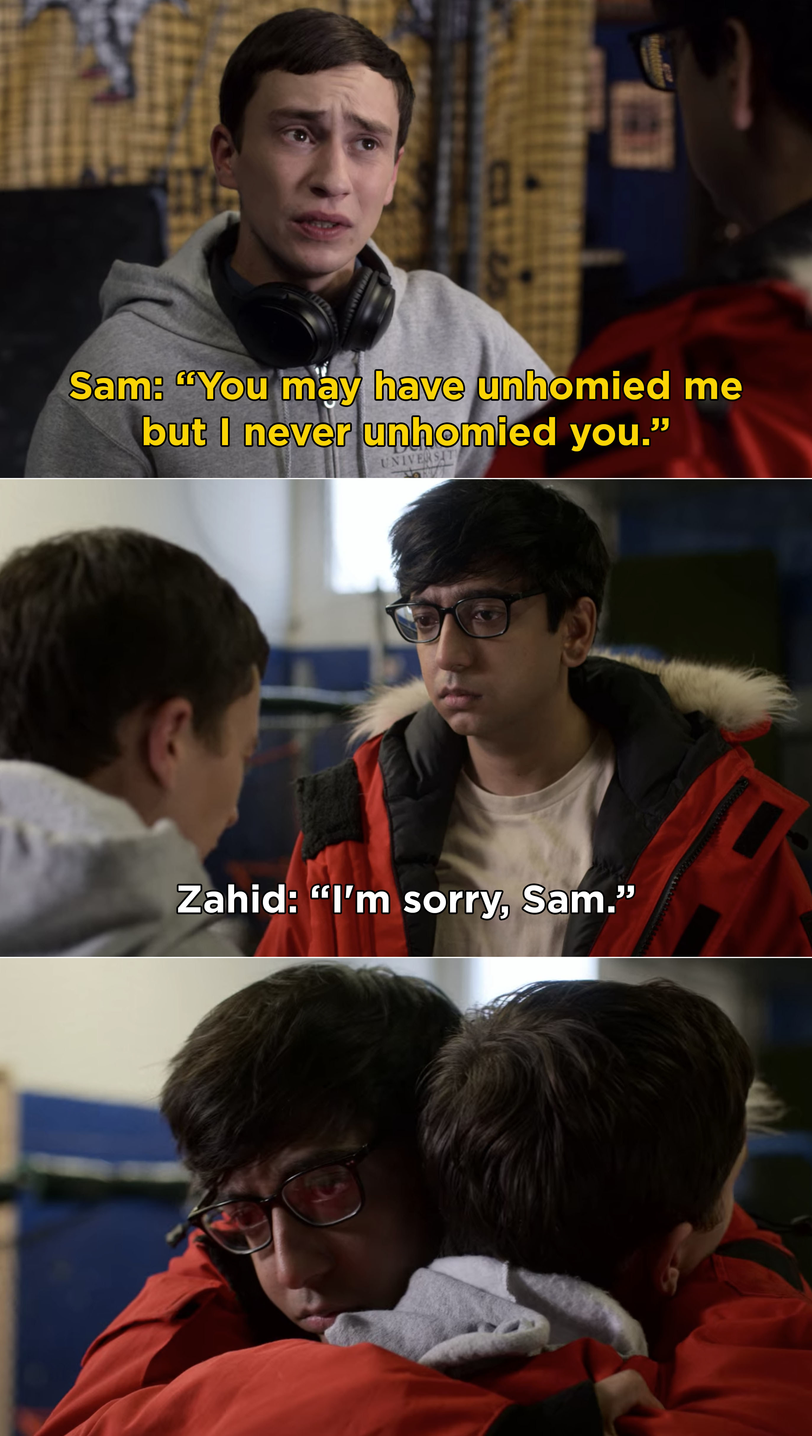 """Sam and Zahid reuniting and Sam saying, """"You may have unhomied me but I never unhomied you"""""""
