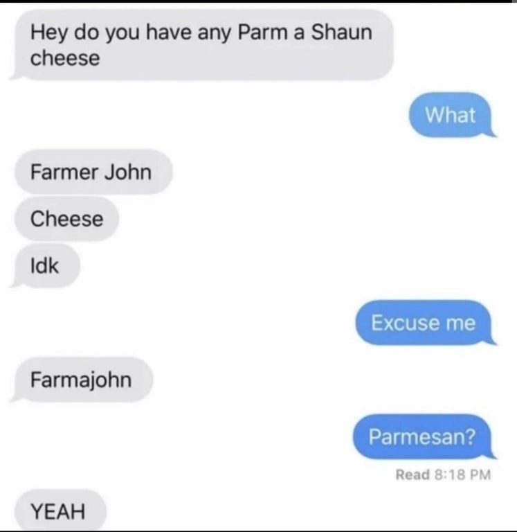 text where someone tries to remember the name of parmesan cheese and alls it farmer john cheese