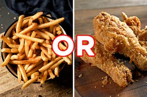 """On the left, a bowl of fries, and on the right, fried chicken drumsticks with """"or"""" typed in between the two images"""