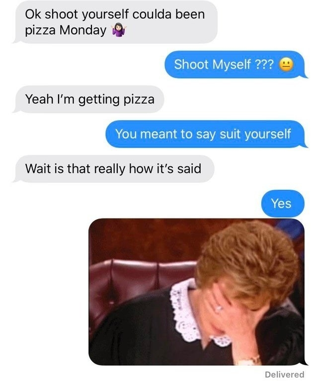 text where someone thinks suit yourself is shoot yourself instead