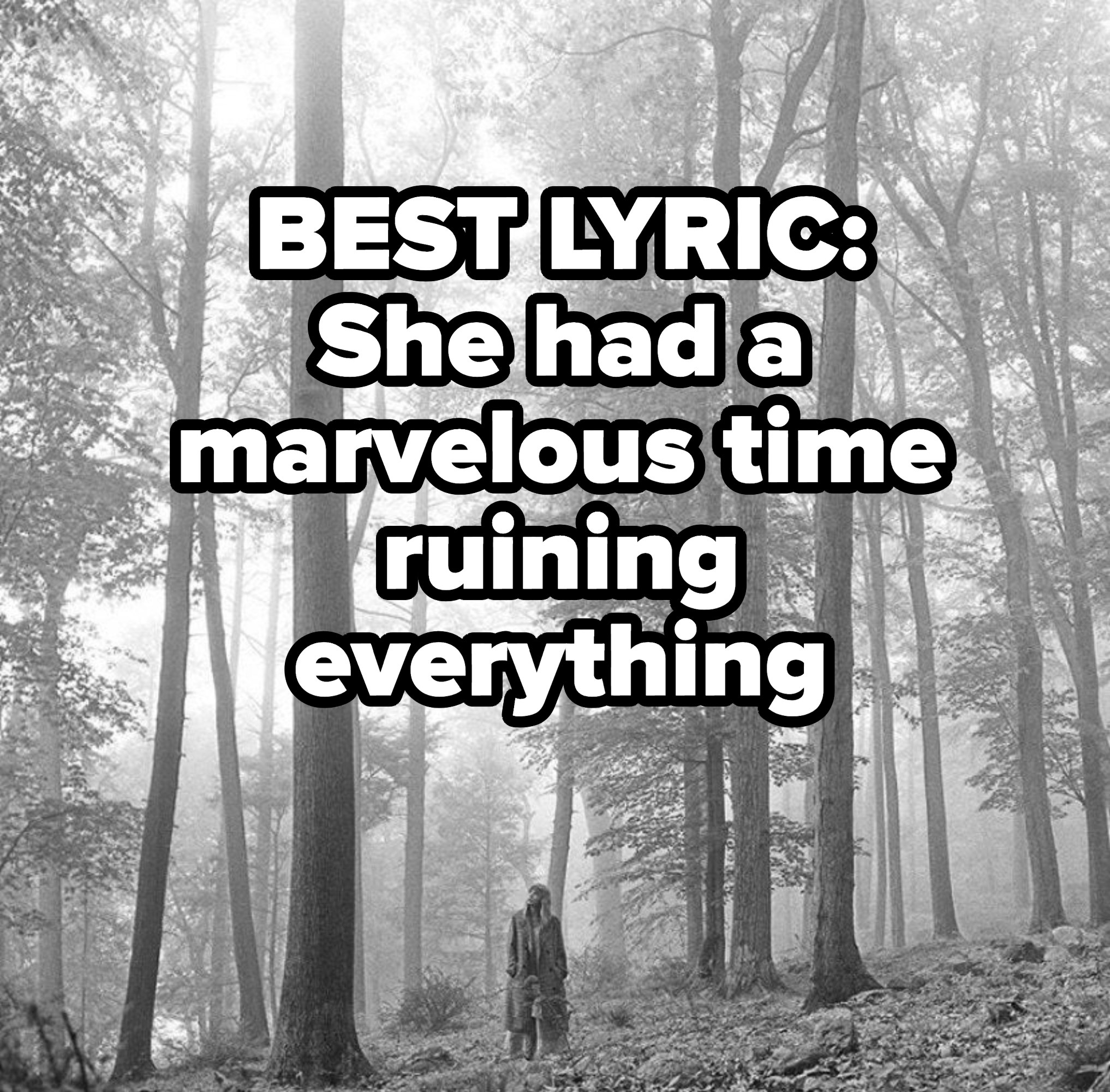 BEST LYRIC: She had a marvelous time ruining everything