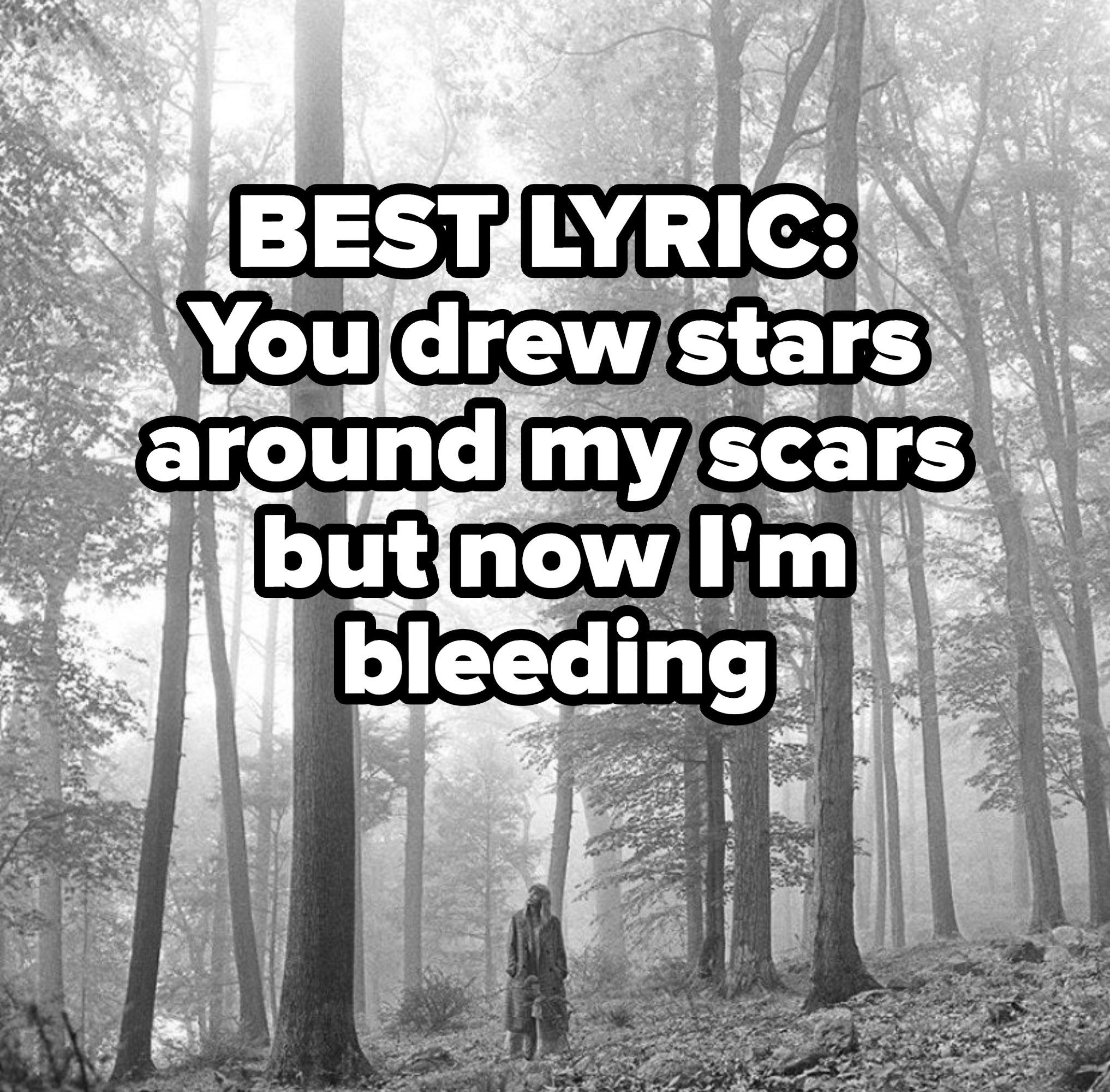 BEST LYRIC: You drew stars around my scars but now I'm bleeding