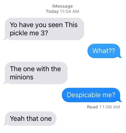 text where someone thinks the movie is called this pickle me 3 not despicable me 3