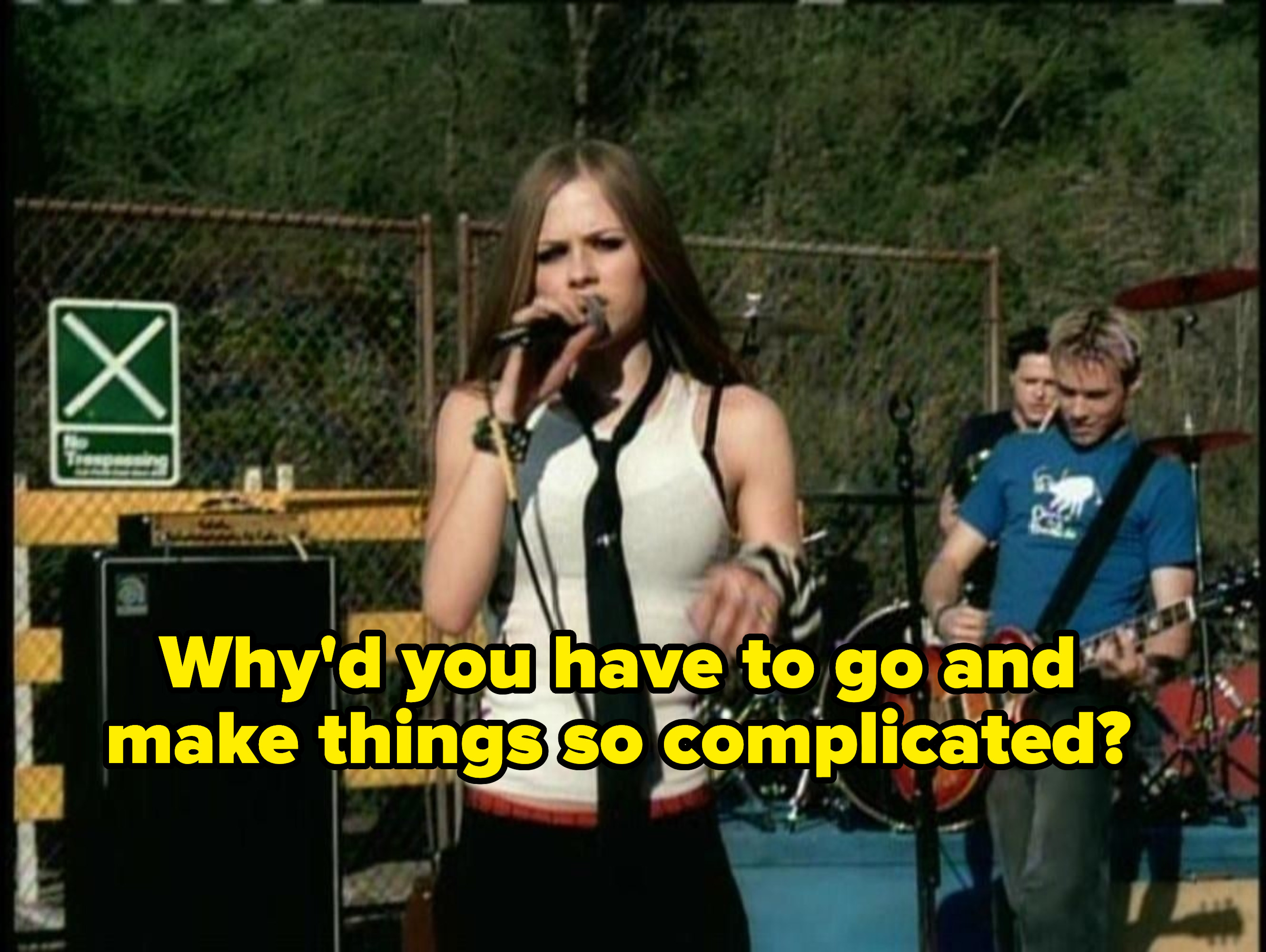 Lyrics to Avril Lavigne's Complicated: Why'd you have to go and make things so complicated?