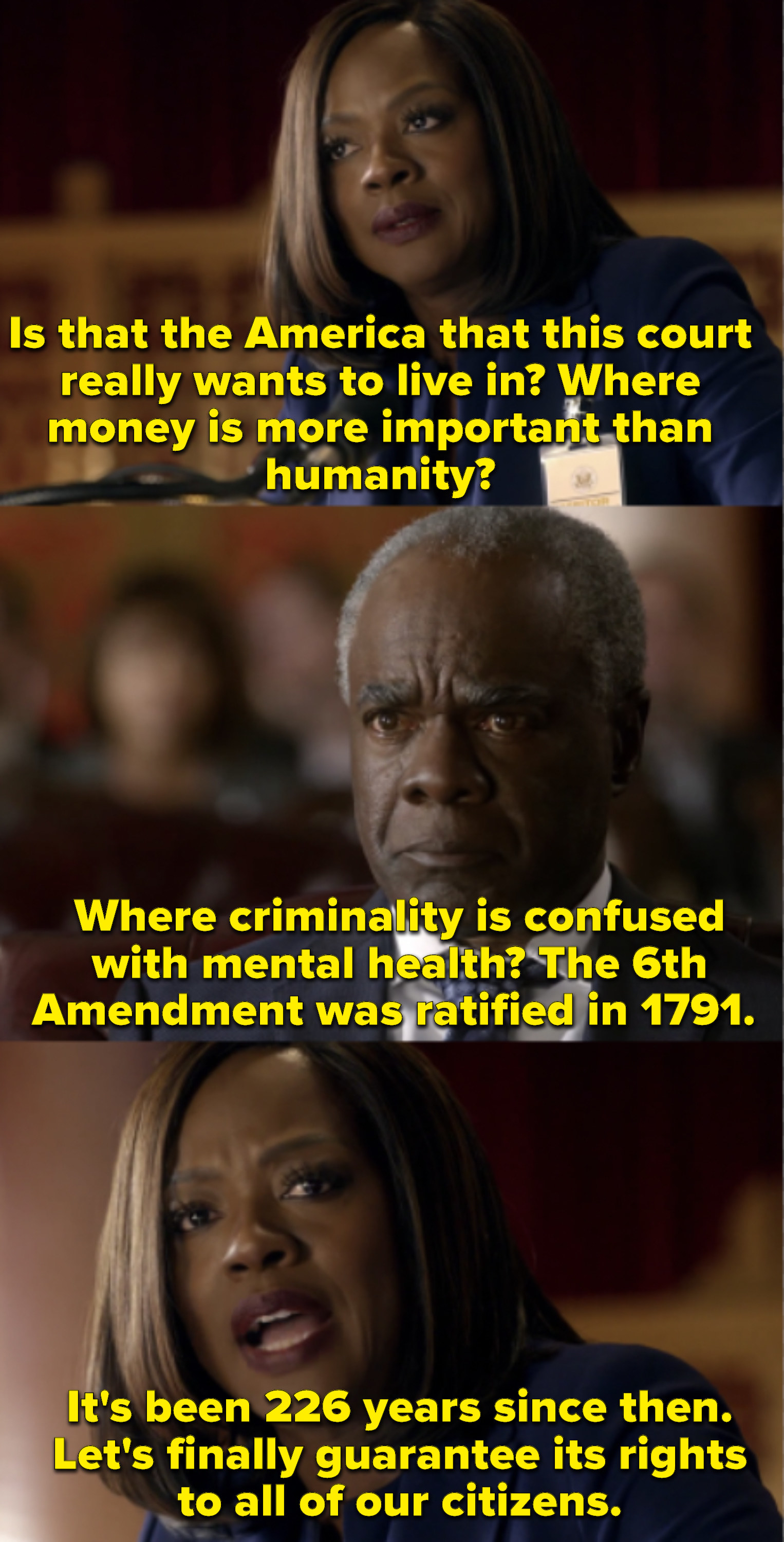 Annalise asks the court if the court really wants to live in an America where money is prized above humanity and criminality is confused with mental health, then says the 6th amendment was ratified in 1791 and all citizens should have rights