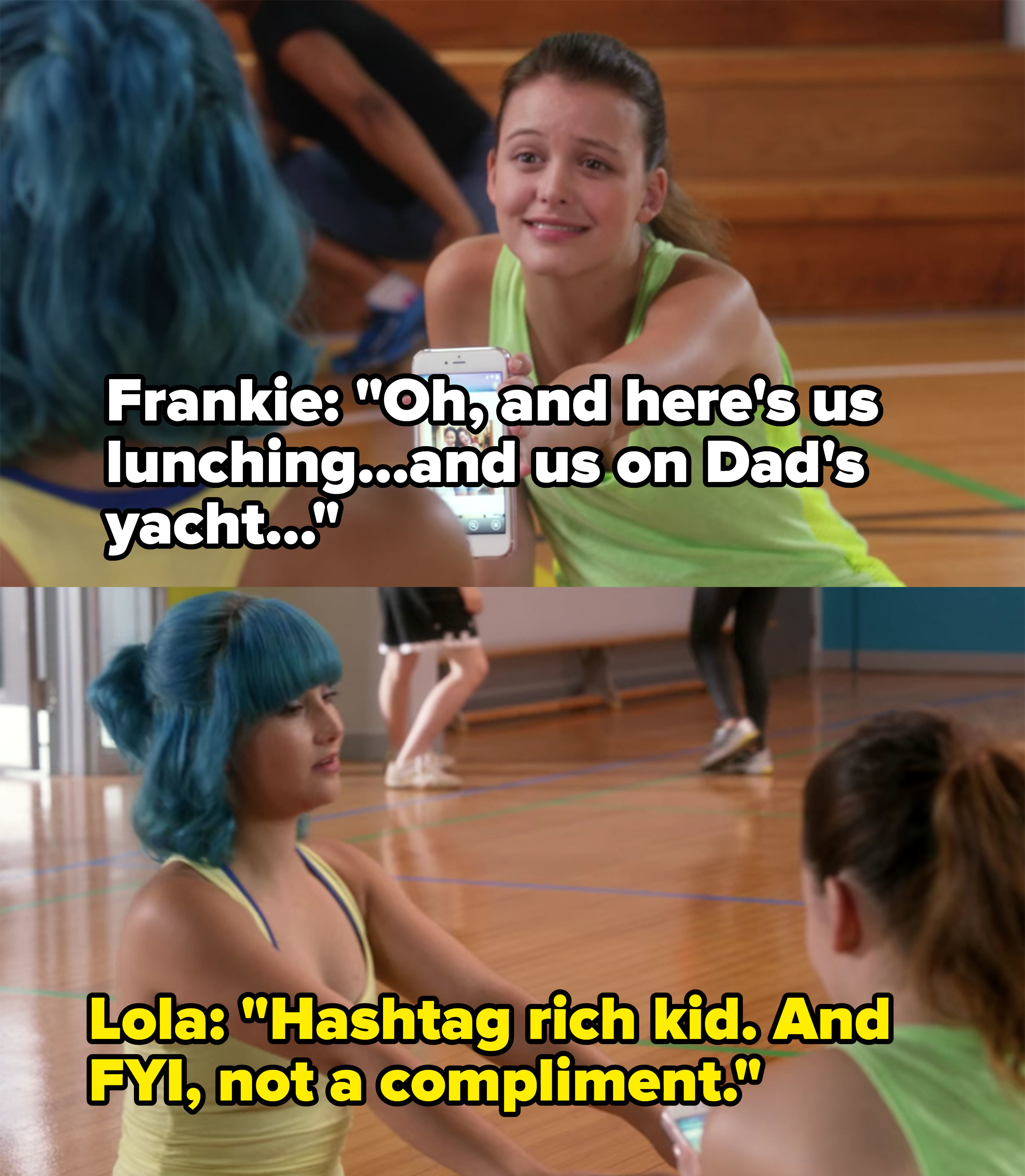 """Frankie brags about partying on her dad's yacht and Lola responds, """"Hashtag rich kid, and FYI, not a compliment"""""""