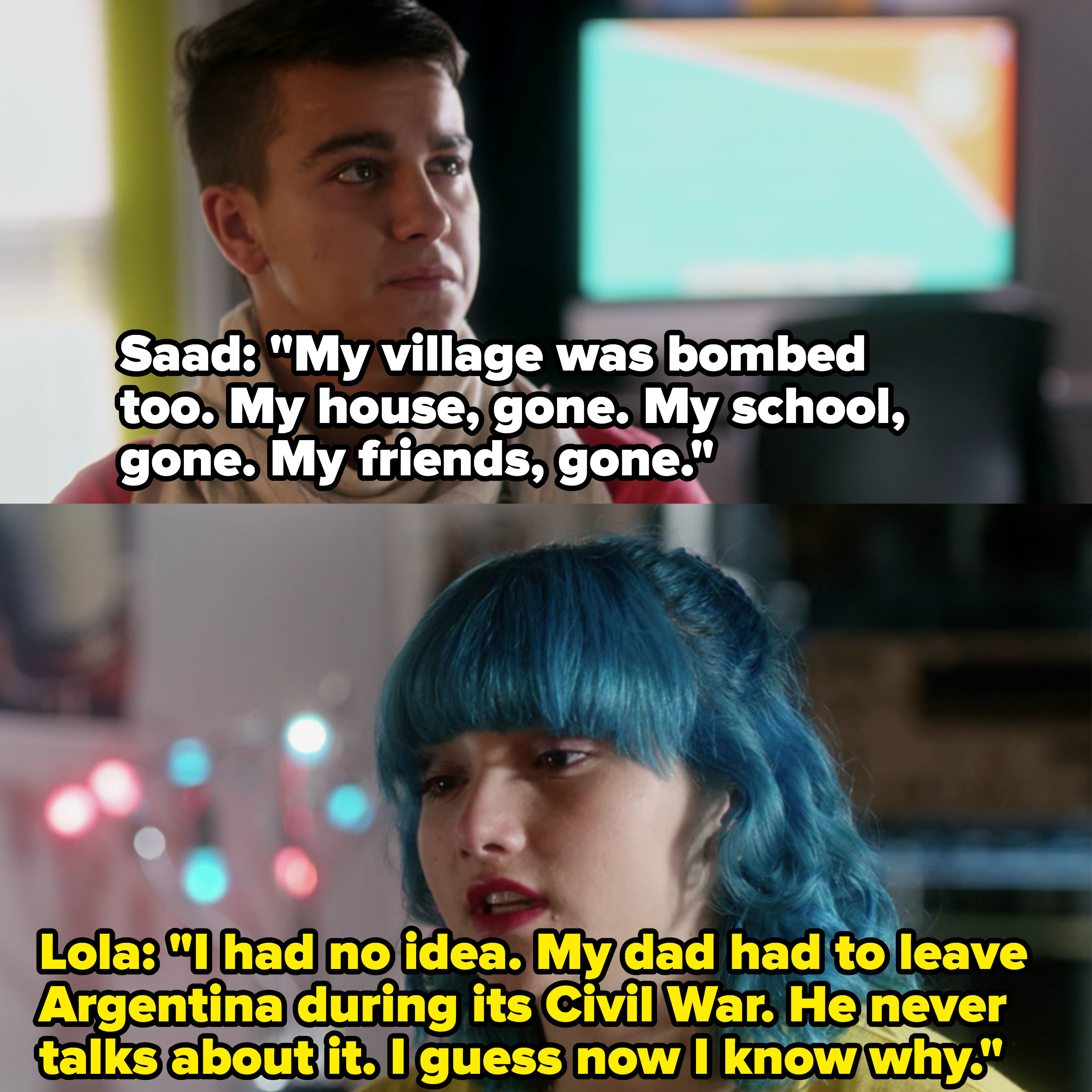 Saad talks about how his village was bombed and Lola says her dad had to leave Argentina during the Civil War