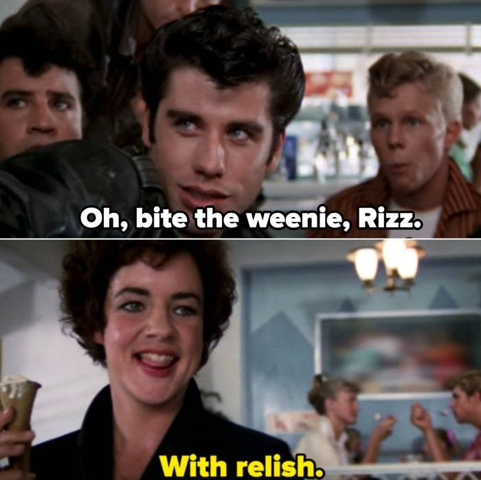 """Danny insulting Rizzo at the diner with hatred: """"Oh bite the weenie, Rizz."""" And she sarcastically responds with: """"With relish"""""""