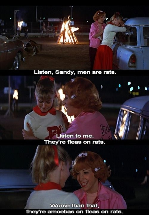 """Frenchy trying to cheer Sandy up at the pep rally after Danny dissed her, saying: """"Listen, Sandy, men are rats. Listen to me. They're fleas on rats. Worse than that, they're amoebas on fleas on rats"""""""