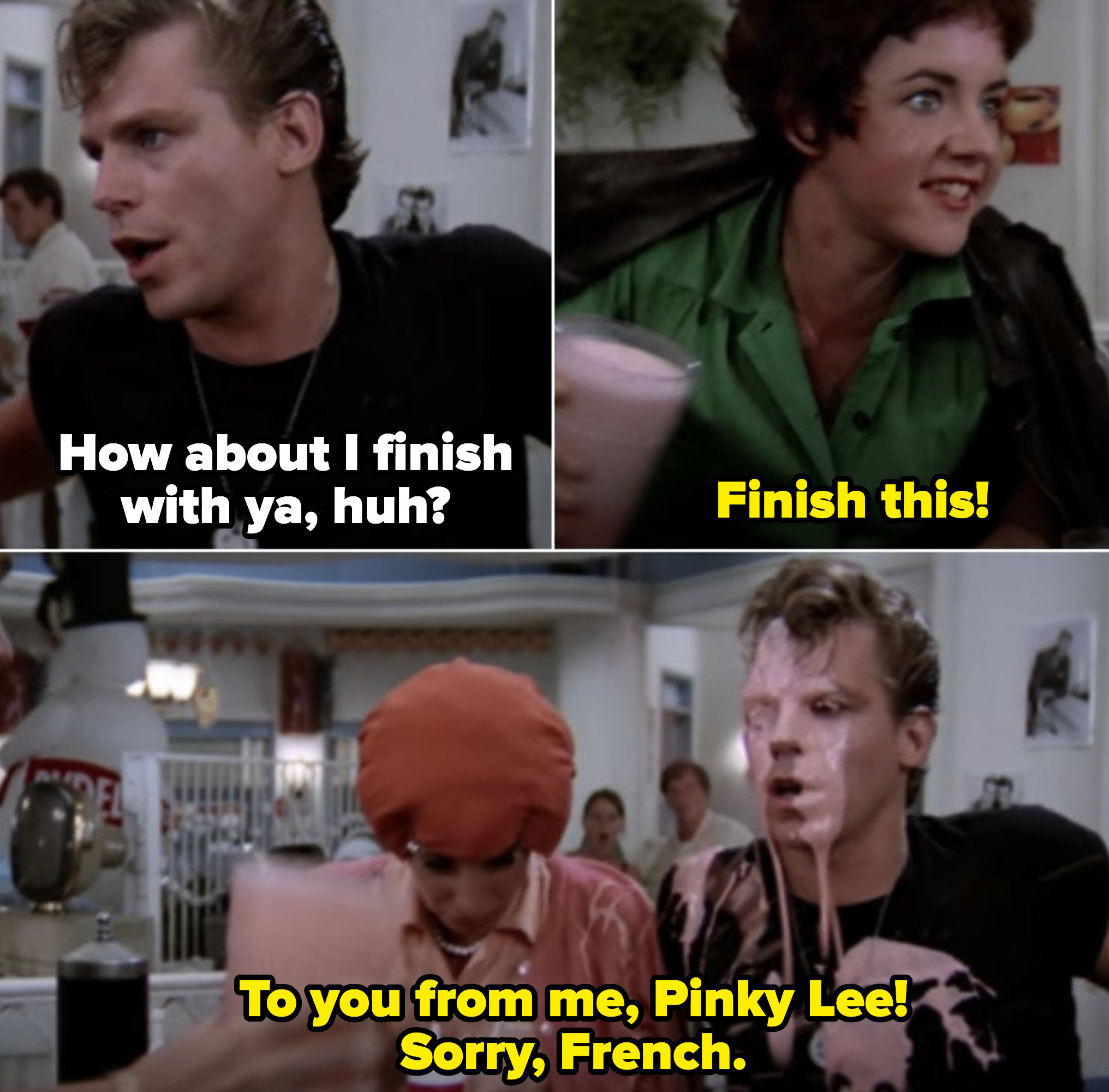 """Kenickie mistreating Rizzo at the diner; with a vengeance, Rizzo angrily responds by throwing a milkshake in his face while saying: """"Finish this! To you from me, Pinky Lee!"""""""