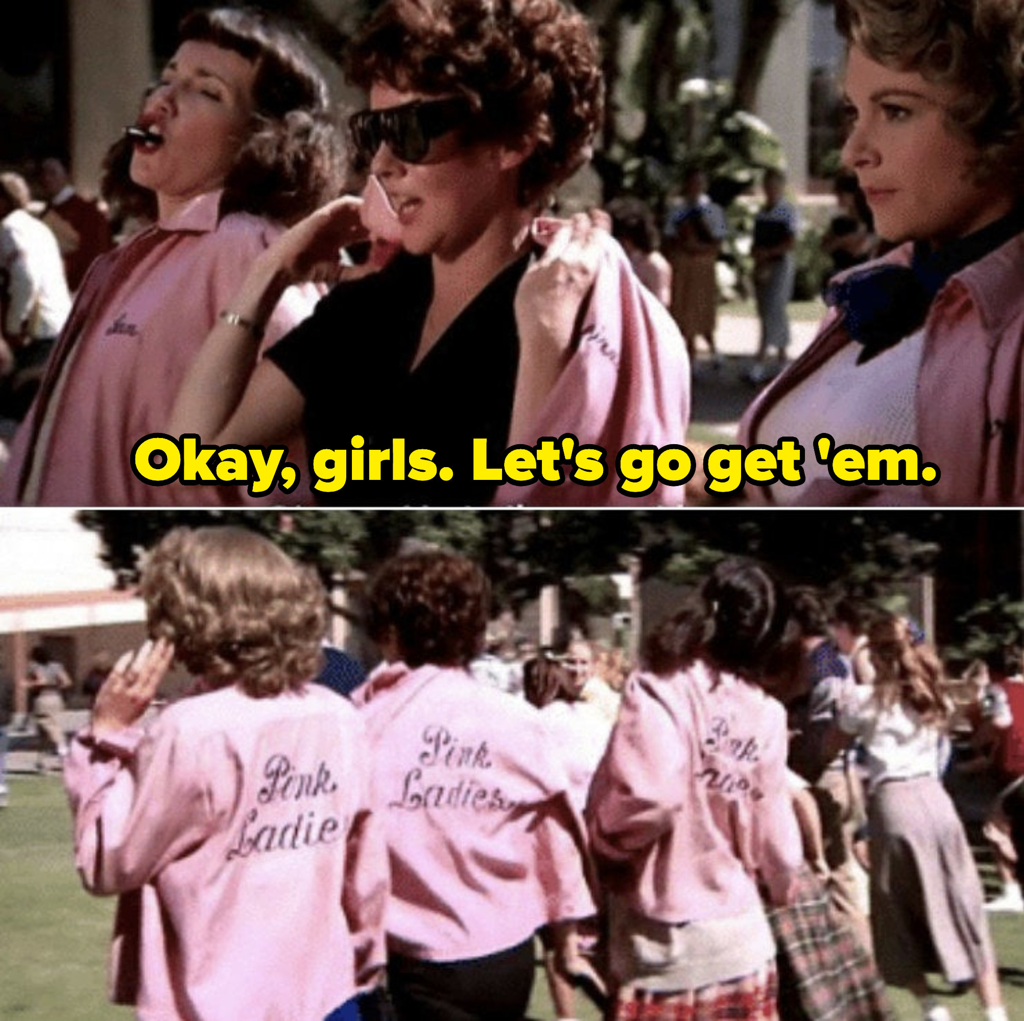 """Jan, Rizzo, and Marty walking into Rydell on the first day of school as seniors, with confidence, saying: """"Okay, girls. Let's go get 'em"""""""