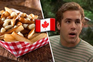 Poutine and a picture of Ryan Reynolds with his mouth open with a canadian flag in between them