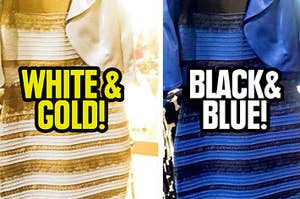 Was that dress white and gold or black and blue?