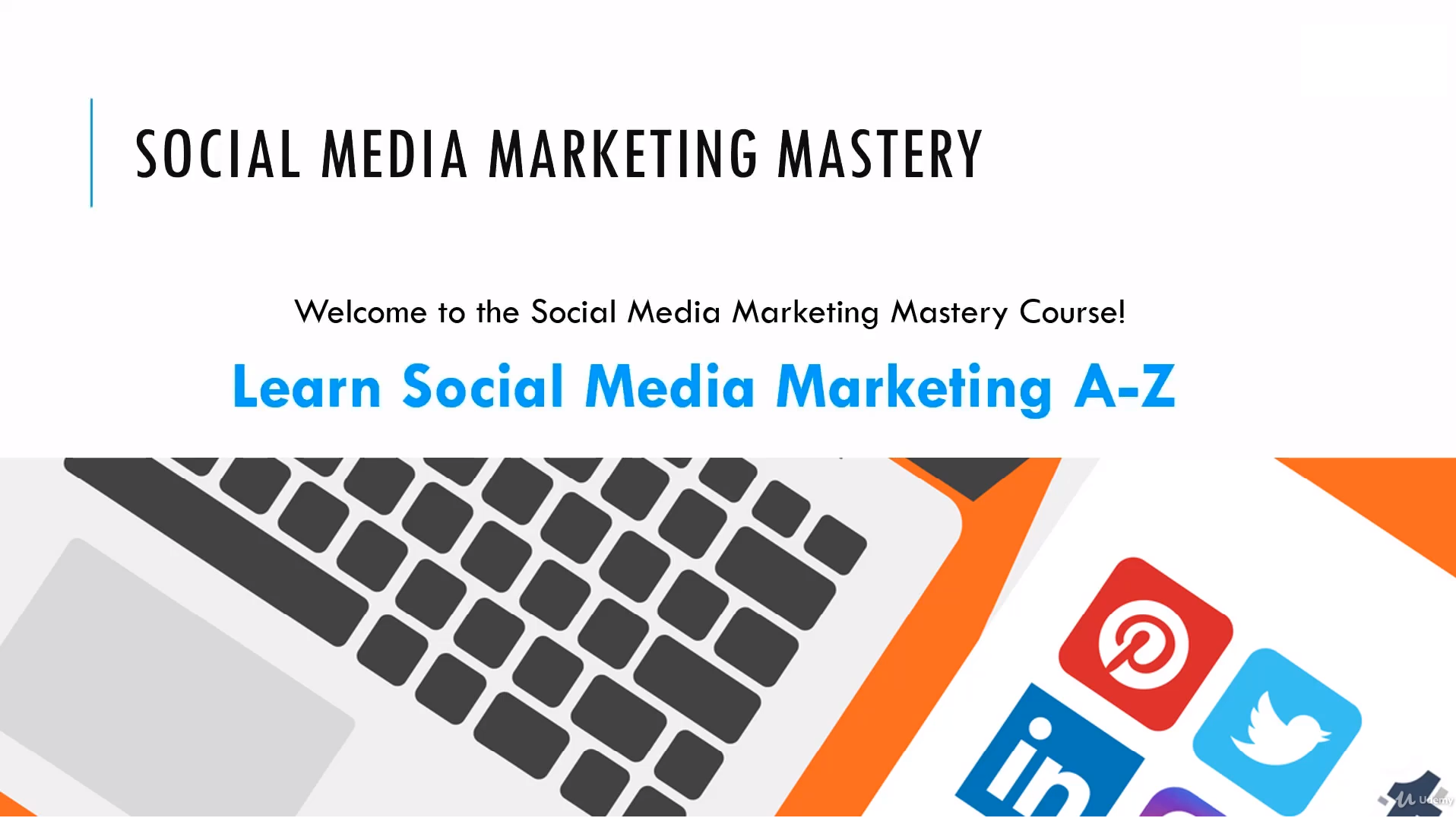 A screenshot of a presentation slide for class called Social Media Marketing Mastery