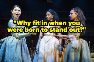 """Eliza, Angelica, and Peggy are standing in a circle with a quote, """"Why fit in when you were born to stand out?"""" written in the center"""