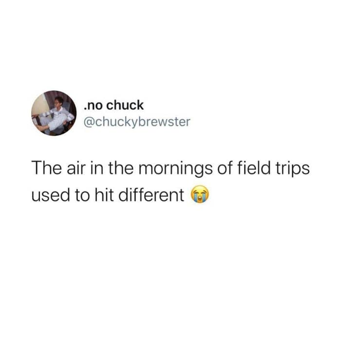 tweet reading the air in the mornings of field trips used to hit different