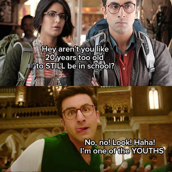 """Katrina Kaif as Shruti asks """"hey aren't you like 20 years too old to be in school"""" Ranbir Kapoor as Jagga makes a funny face and responds """"no no look haha! I'm one of the YOUTHS"""""""
