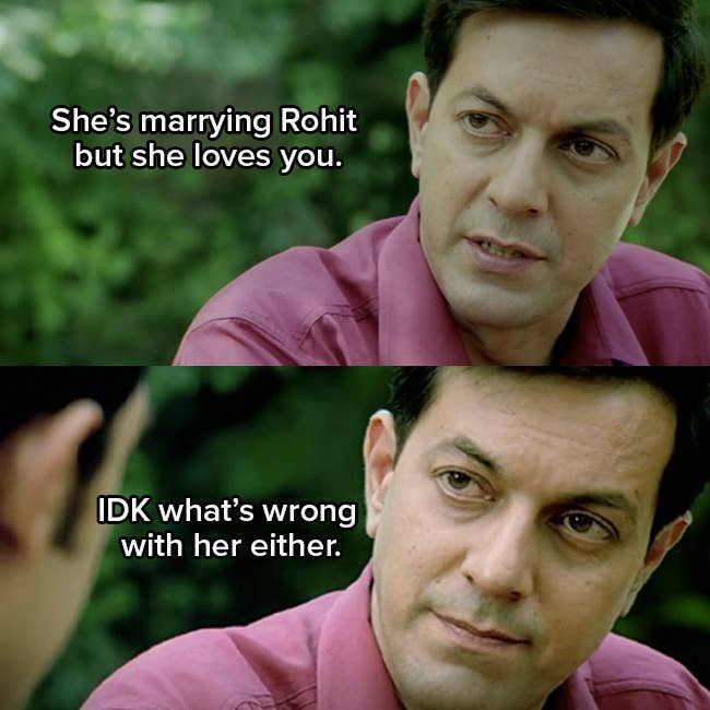 """Rajat Kapoor as Mahesh says """"She's marrying Rohit but she loves you"""" He then continues """"I don't know what's wrong with her either"""""""