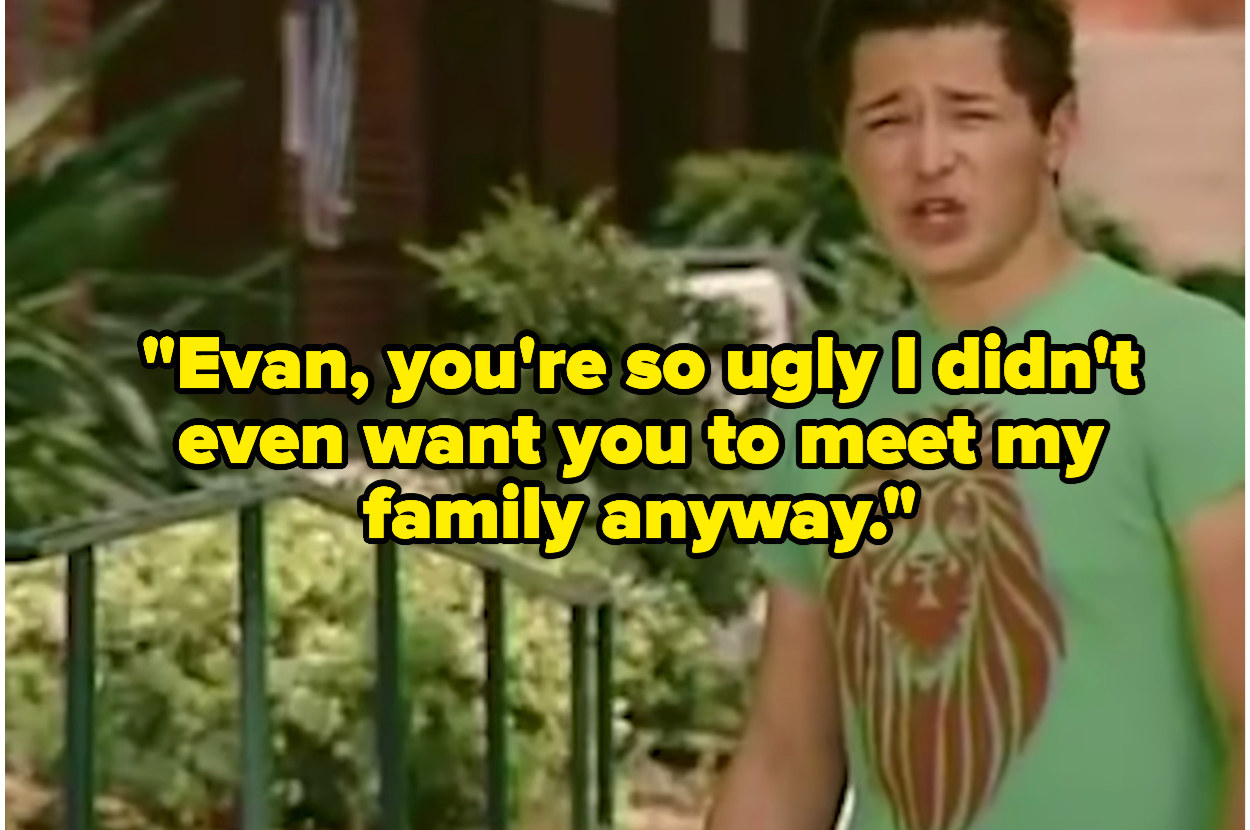 """A guy saying """"Evan, you're so ugly I didn't even want you to meet my family anyway."""""""