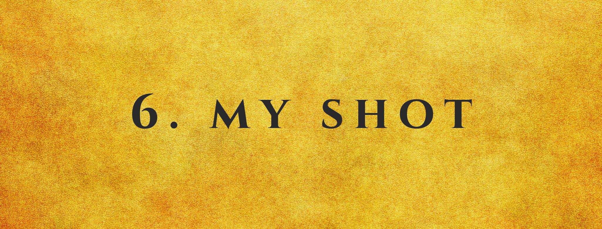 #6 My Shot
