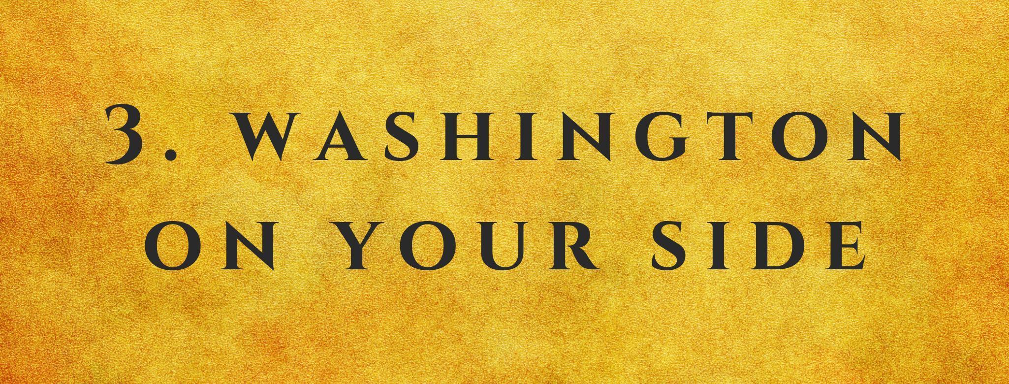 #3 Washington On Your Side
