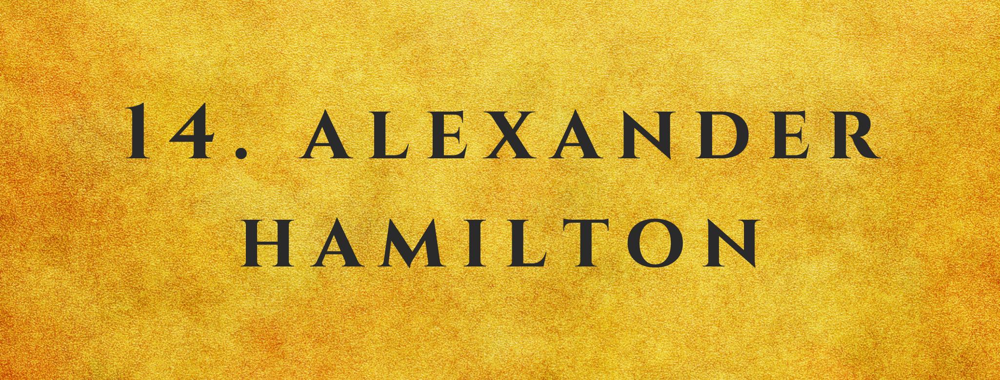 #14 Alexander Hamilton