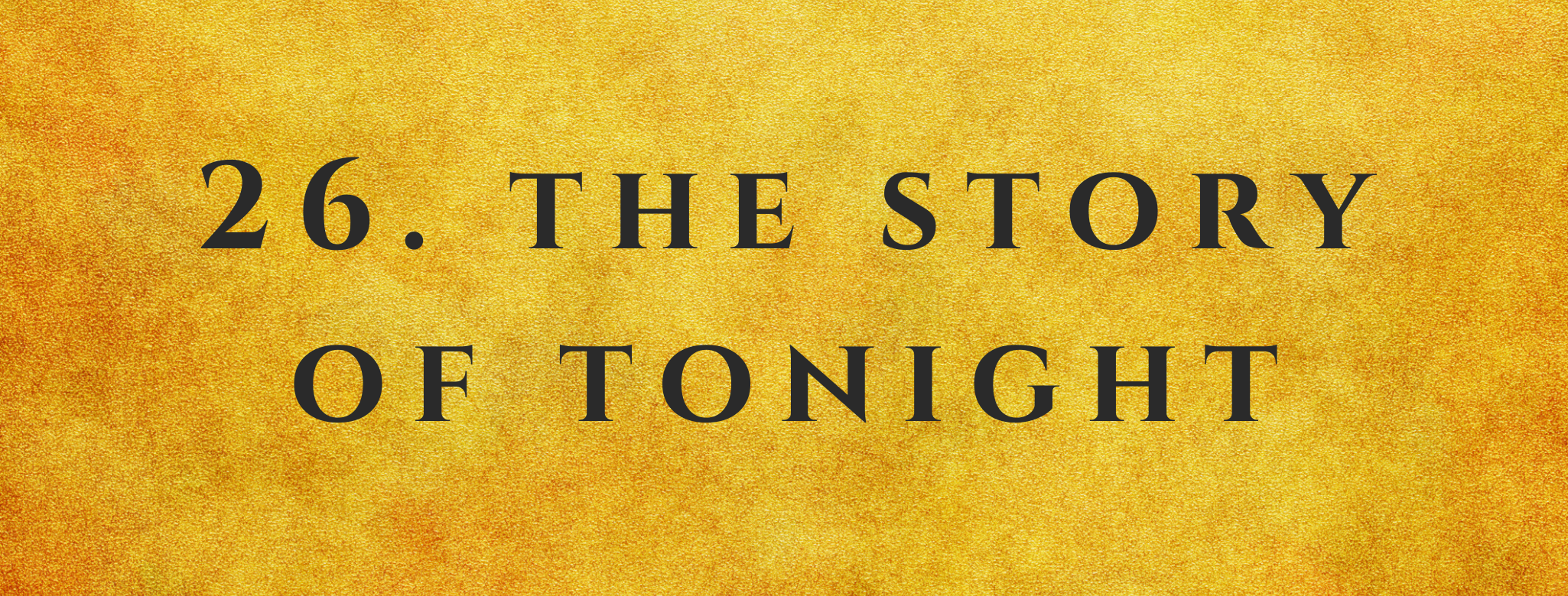#26 The Story Of Tonight