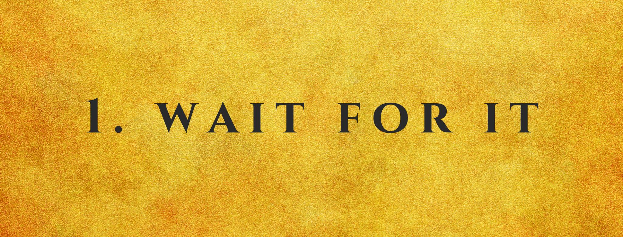 #1 Wait For It