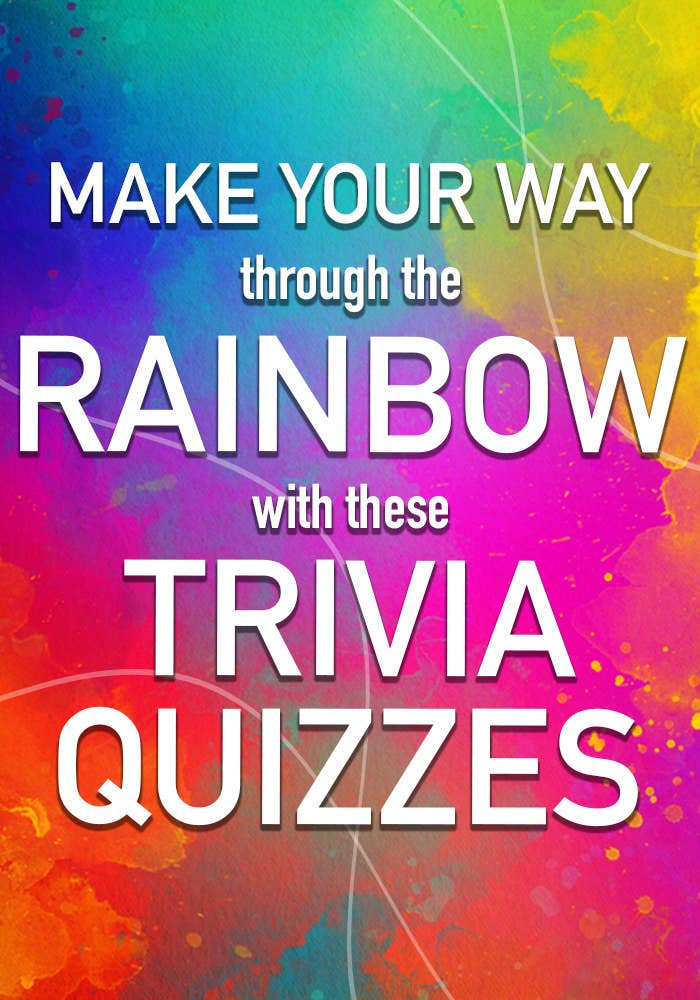 Make your way through the rainbow with these trivia quizzes