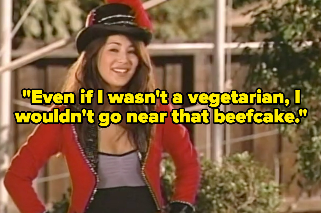 """A girl saying """"Even if I wasn't a vegetarian, I wouldn't go near that beefcake."""""""