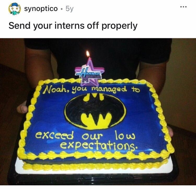 "A Batman cake with a Hannah Montana candle that says, ""Noah, you managed to exceed our lowest expectations"""