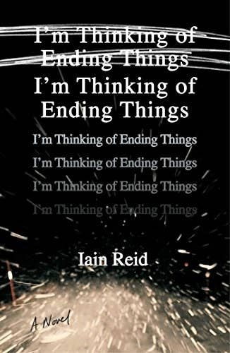 """The cover of the novel """"I'm thinking of ending things"""" by Iain Reid."""