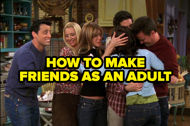 11 Helpful Tips For Making Friends As An Adult