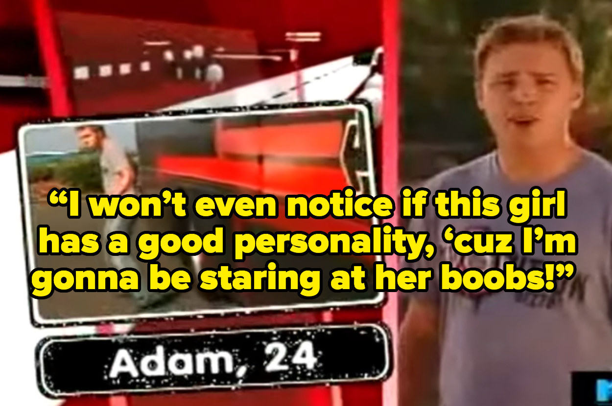 """Adam saying """"I won't even notice if this girl has a good personality, 'cuz I'm gonna be staring at her boobs!"""""""