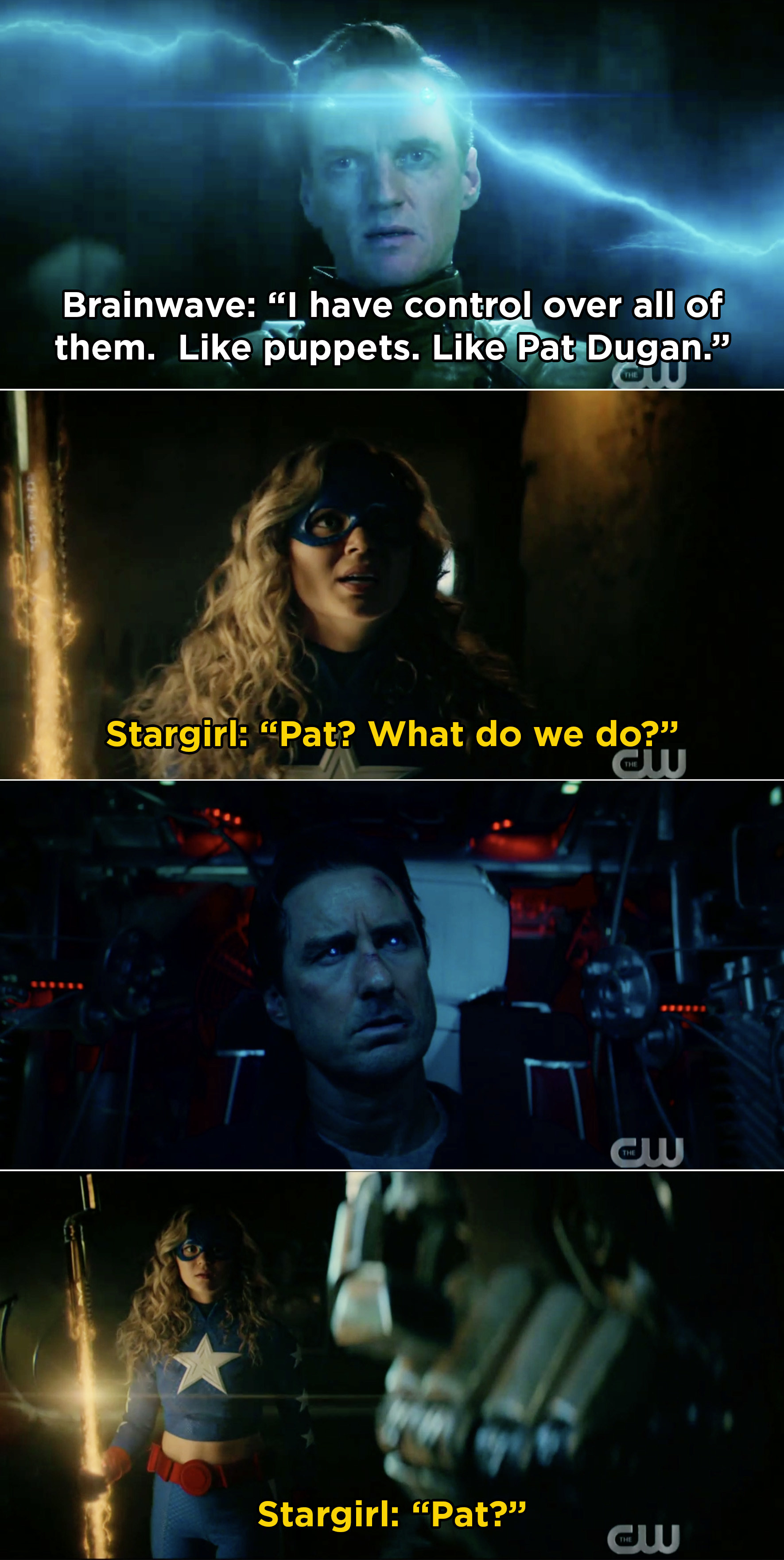 "Brainwave saying, ""I have control over all of them.  Like puppets. Like Pat Dugan."" And then, Stargirl asking Pat what they should do, but he's already been brainwashed"