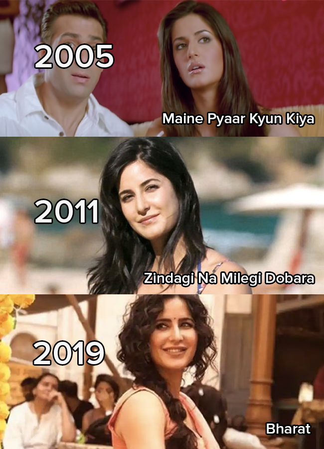 Katrina Kaif in Maine Pyaar Kyun Kiya in 2005, Zindagi Na Milegi Dobara in 2011 and Bharat in 2019  She looks to be the same age