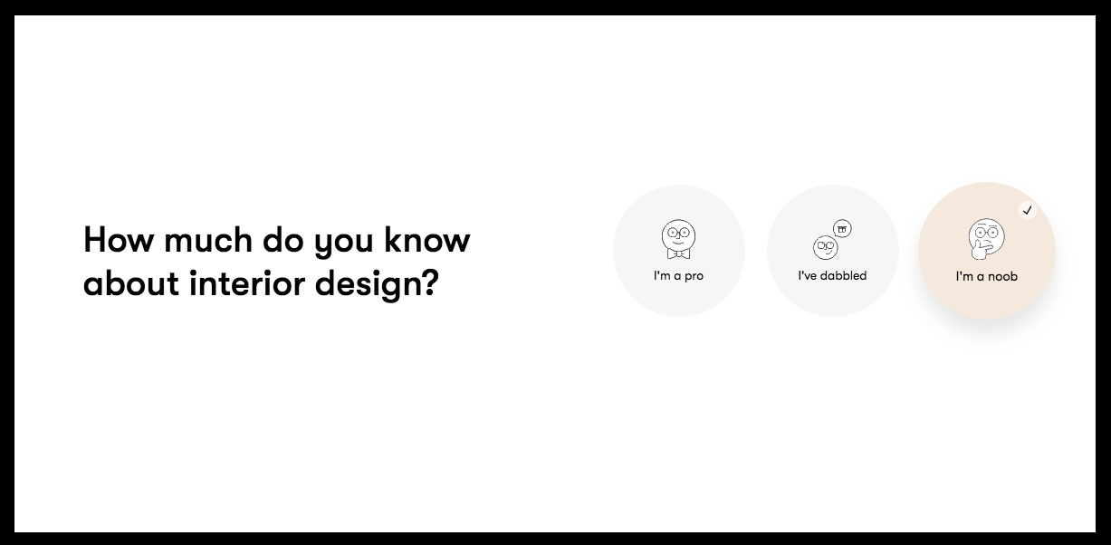 """A screenshot that reads """"How much do you know about interior design?"""" follow by three options: I'm a pro, I've dabbled, and I'm a noob."""