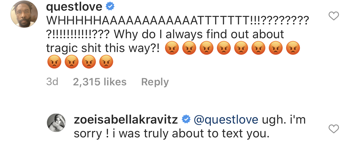 """""""WHHHHHAAAATTTT?!?!?!?!? Why do I always find out about tragic shit this way?!"""" commented by Questlove with a bunch of angry-faced emojis. Zoë replied she was about to text him"""