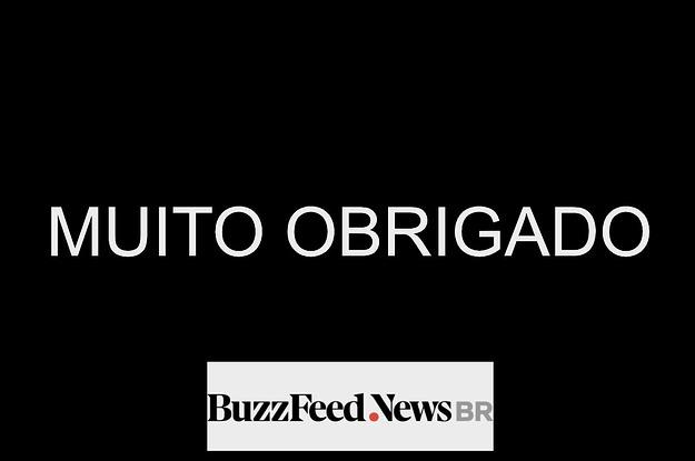 O BuzzFeed News Brasil agradece aos leitores e às leitoras