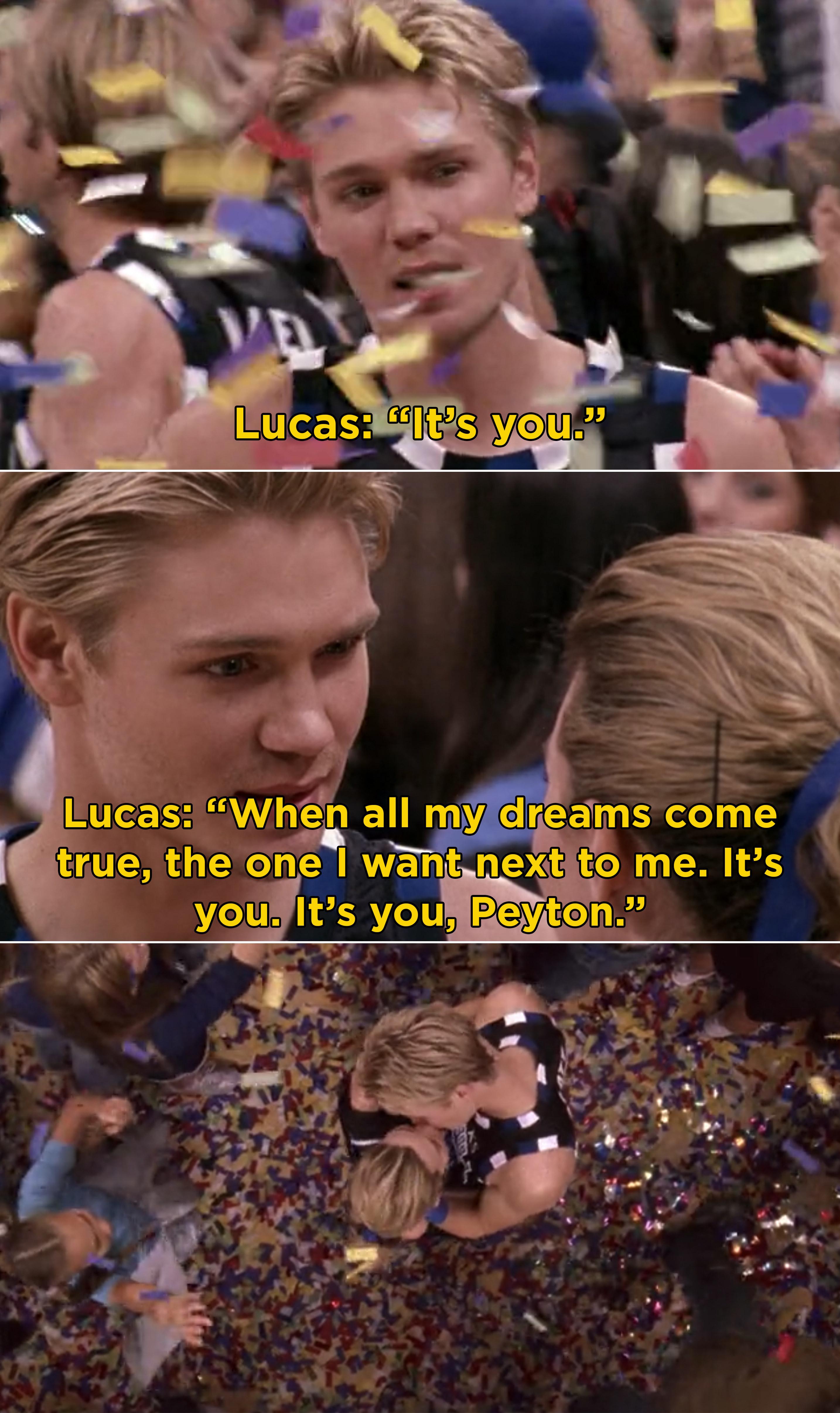 "Lucas telling Peyton, ""When all my dreams come true, the one I want next too me. It's you. It's you, Peyton"""