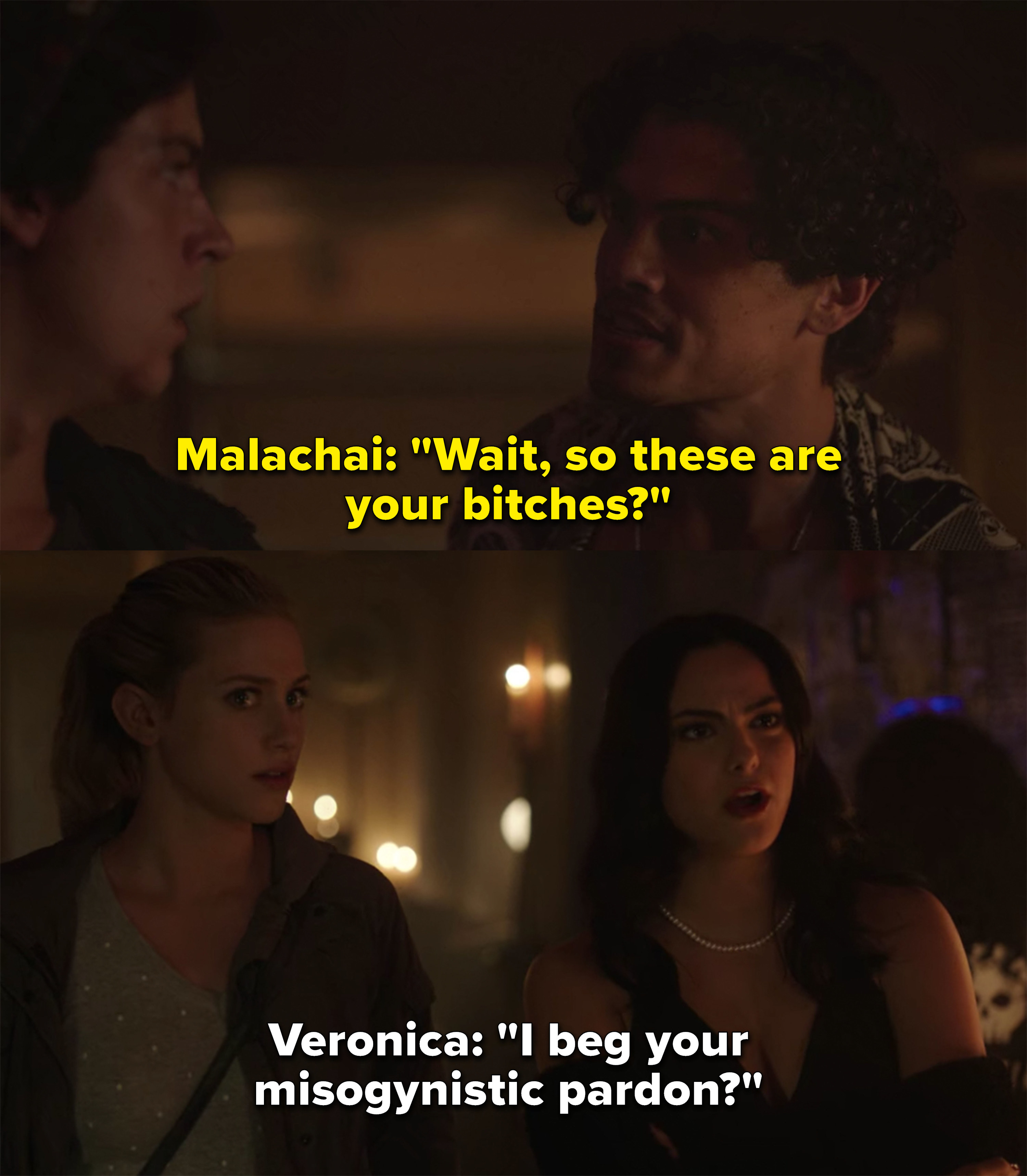 "Malachai calls Veronica and Betty Jughead's bitches and Veronica responds, ""I beg your misogynistic pardon?"""