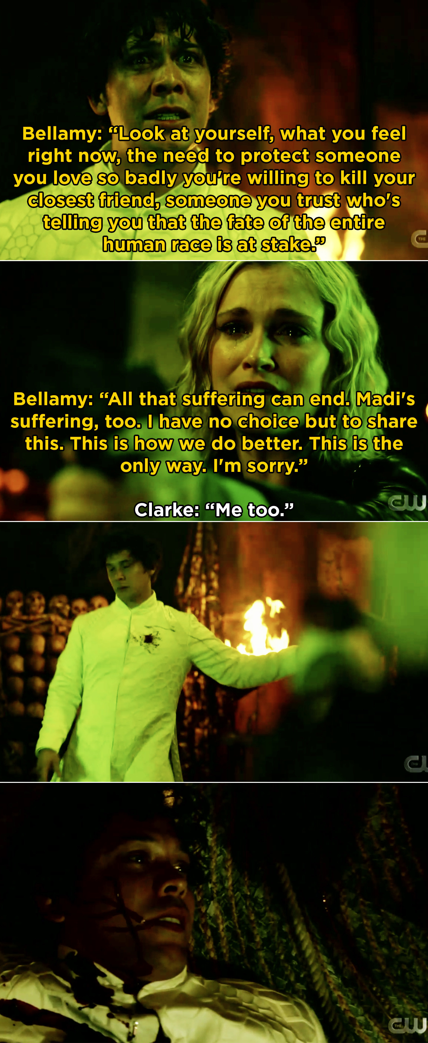 Bellamy trying to explain to Clarke why he's going against her and Clarke ultimately shooing him to stop him