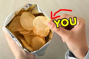 "On the left, someone pulls a potato chip out of the bag and an arrow points to the chip and ""you"" is typed next to it"