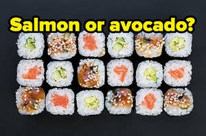 """An assortment of sushi is labeled with """"Salmon or avocado?"""""""