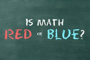 A chalkboard asking if math is red or blue