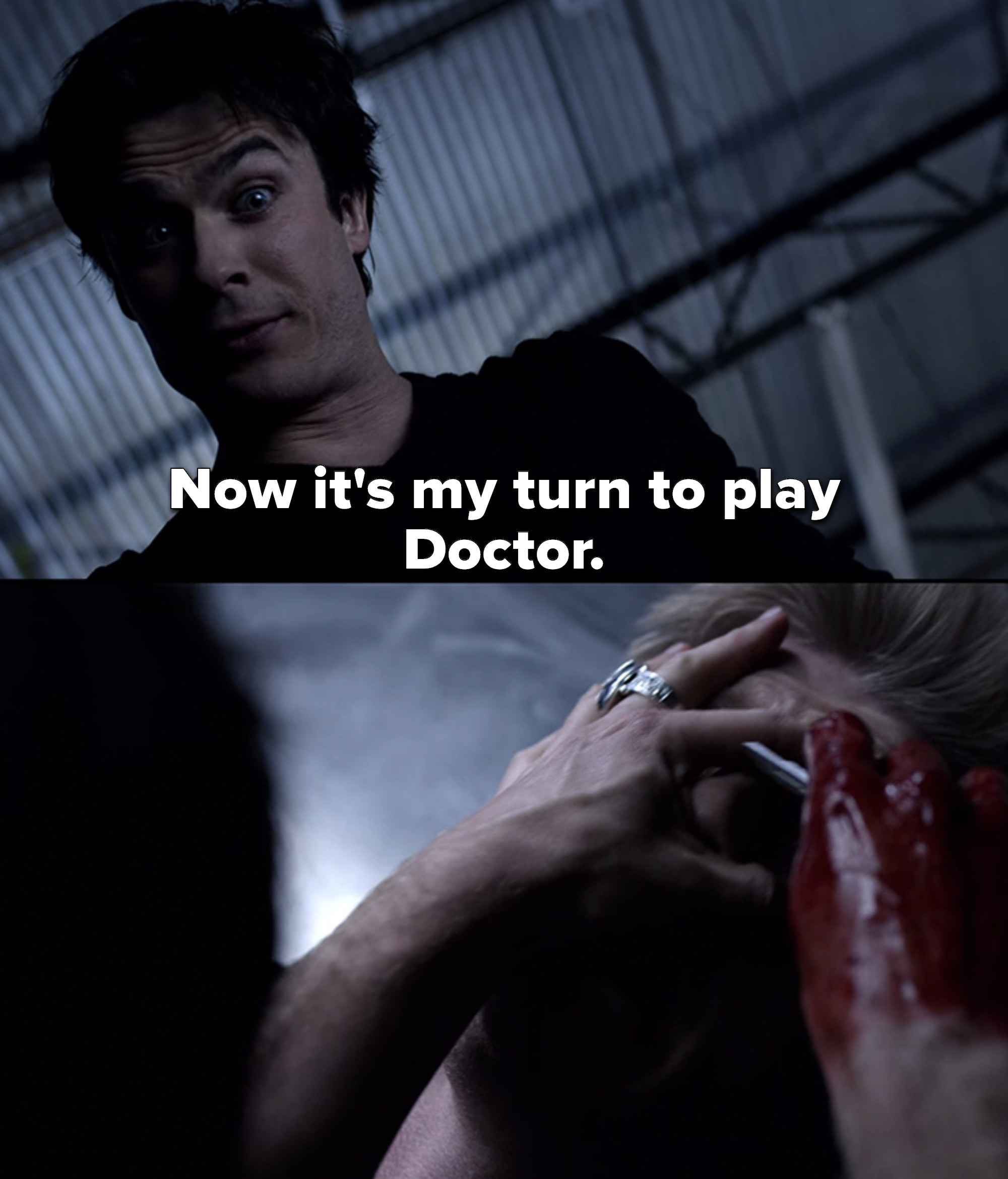 Damon says it's his turn to play doctor and starts cutting out Wes's eye