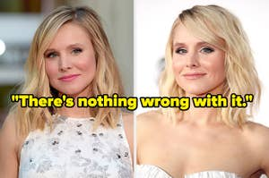 """Kristen Bell and the words: """"there's nothing wrong with it."""""""